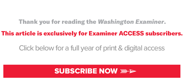 Subscribe to the Washington Examiner